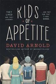 Kids of Appetite by David Arnold