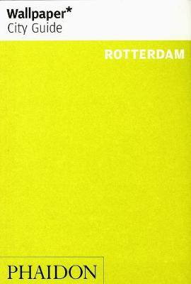 Wallpaper* City Guide Rotterdam by Wallpaper*