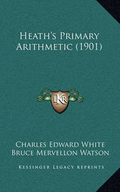 Heath's Primary Arithmetic (1901) by Bruce Mervellon Watson