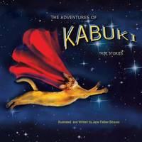 The Adventures of Kabuki by Jane Felber- Strauss