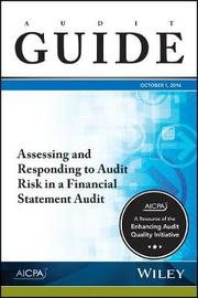 Assessing and Responding to Audit Risk in a Financial Statement Audit, October 2016 by Aicpa