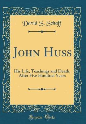 John Huss by David S Schaff image