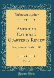 American Catholic Quarterly Review, Vol. 21 by Unknown Author image