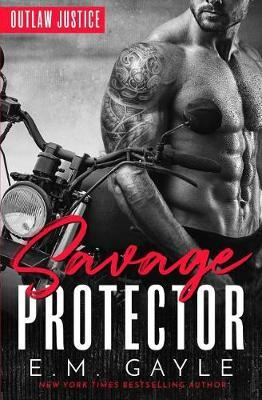 Savage Protector by E M Gayle