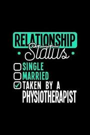 Relationship Status Taken by a Physiotherapist by Dennex Publishing image
