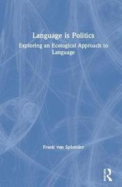 Language is Politics by Frank van Splunder