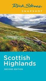 Rick Steves Snapshot Scottish Highlands (Second Edition) by Cameron Hewitt