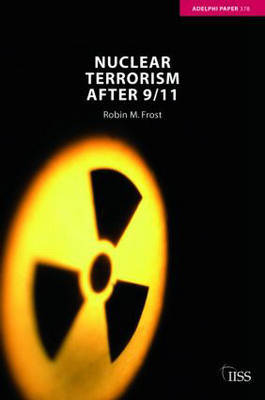 Nuclear Terrorism after 9/11 by Robin M. Frost image