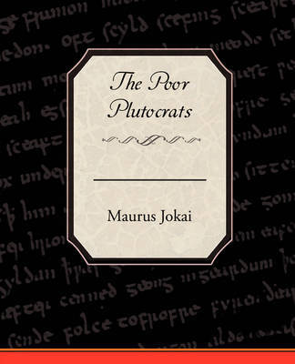 The Poor Plutocrats by Maurus Jokai image