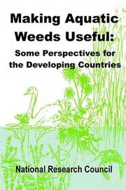 Making Aquatic Weeds Useful: Some Perspectives for Developing Countries by National Research Council image