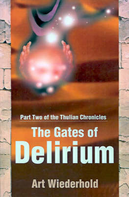 The Gates of Delirium by Art Wiederhold