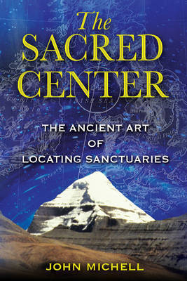 The Sacred Center by John Michell