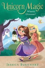 Where's Glimmer? by Jessica Burkhart