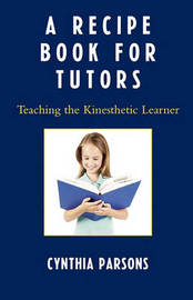 A Recipe Book for Tutors by Cynthia Parsons