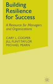 Building Resilience for Success by Cary L Cooper