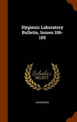 Hygienic Laboratory Bulletin, Issues 106-109 by * Anonymous