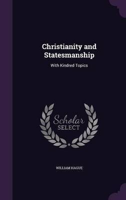 Christianity and Statesmanship by William Hague image
