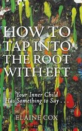 How to Tap Into the Root with Eft by Elaine Cox