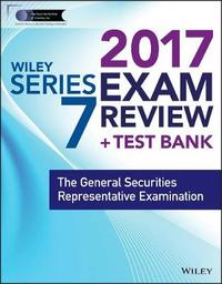 Wiley FINRA Series 7 Exam Review 2017 by Wiley