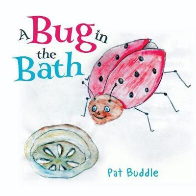 A Bug in the Bath by Pat Buddle