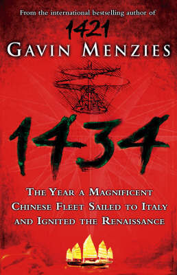 1434: The Year a Chinese Fleet Sailed to Italy and Ignited the Renaissance by Gavin Menzies image