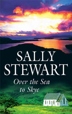 Over the Sea to Skye by Sally Stewart