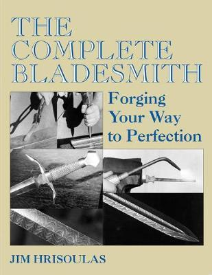 Complete Bladesmith by Jim Hrisoulas