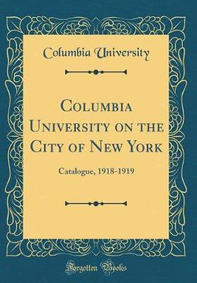 Columbia University on the City of New York by Columbia University