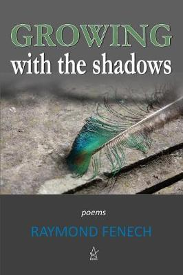 Growing with the Shadows by Raymond Fenech