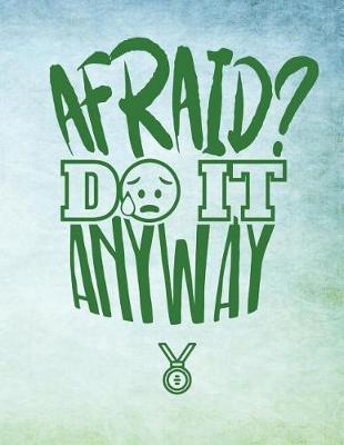 Afraid? Do It Anyway by Advanta Publishing