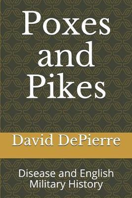 Poxes and Pikes by David DePierre
