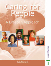 Caring for People: A Life-span Approach by Judy Richards image