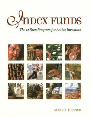 Index Funds: The 12-Step Program for Active Investors by Mark T. Hebner image
