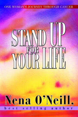 Stand Up for Your Life: One Woman's Journey Through Cancer by Nena O'Neill image