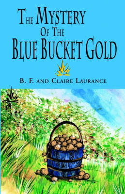 The Mystery of the Blue Bucket Gold by Claire Laurance image