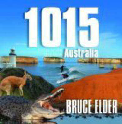 1015 Things to See and Do in Australia by Bruce Elder image
