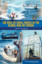 The Role of Naval Forces in the Global War on Terror by National Research Council