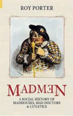 Madmen by Roy Porter image