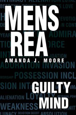 Mens Rea: Guilty Mind by Amanda J. Moore