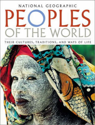 Peoples of the World: Their Cultues, Traditions, and Ways of Life by David Maybury-Lewis