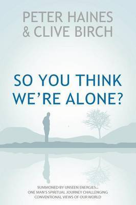 So You Think We're Alone? by Peter Haines