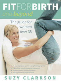Fit for Birth and Beyond by Suzy Clarkson