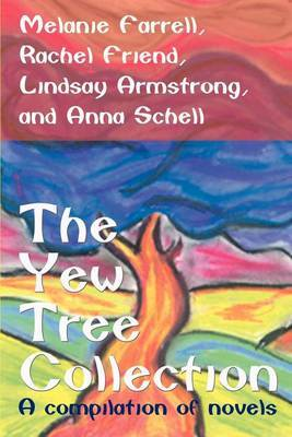 The Yew Tree Collection: A Compilation of Novels by Rachel Friend image