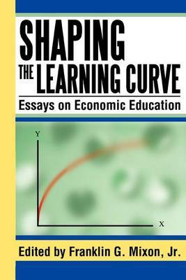 Shaping the Learning Curve by Franklin G. Mixon Jr. image