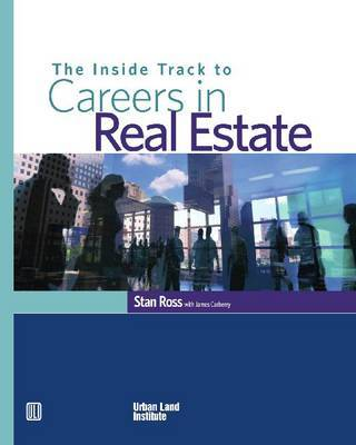 The Inside Track to Careers in Real Estate by Stan Ross image