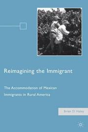 Reimagining the Immigrant by Brian D. Haley image