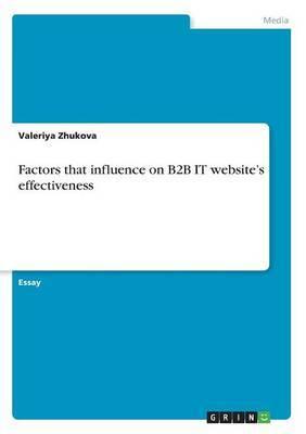 Factors That Influence on B2B It Website's Effectiveness by Valeriya Zhukova