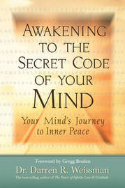Awakening to the Secret Code of Your Mind: Your Mind's Journey to Inner Peace by Darren R Weissman image