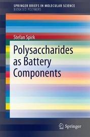 Polysaccharides as Battery Components by Stefan Spirk