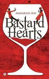 Bastard Hearts by Ambarish Ray image